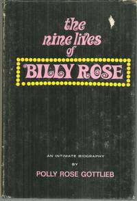 image of NINE LIVES OF BILLY ROSE An Intimate Biography