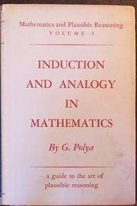 Mathematics of Plausible Inference Volume 1: Induction and analogy in mathematics.  Volume 2: Patterns of plausible inference.