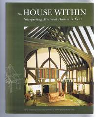 image of The House Within, Interpreting Medieval Houses in Kent