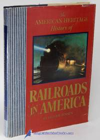 image of The American Heritage History of Railroads in America