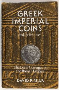 Greek Imperial Coins and Their Values: The Local Coinages of the Roman Empire