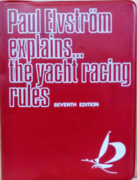 Paul Elvstrom Explains the Yacht Racing Rules