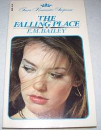 The Falling Place (Tiara Romantic Suspense) by E.M. Bailey - Paperback - 1981 - from Easy Chair Books (SKU: 105298)
