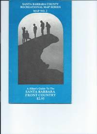A Hiker's Guide to the Santa Barbara Front Country - Santa Barbara Recreational Map Series  Map # 2