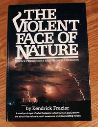 The Violent Face Of Nature: Severe Phenomena And Natural Disasters.