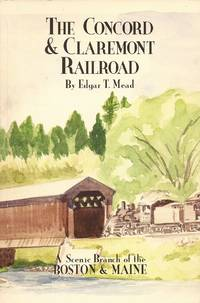 image of The Concord & Claremont Railroad: A Scenic Branch of the Boston & Maine