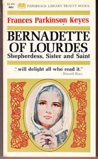 Bernadette of Lourdes: Shepherdess, Sister and Saint