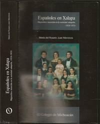 image of Espanoles en Xalapa: Migracion e insercion en la sociedad  Xalapena 1824-1835