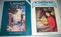 R. Atkinson Fox in Two Volumes: His Life and Work & Volume 2