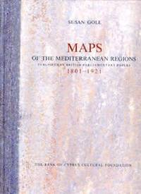 Maps of the Mediterranean Regions Published in British Parliamentary Papers 1801-1921