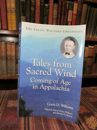 image of Tales from Sacred Wind: Coming of Age in Appalachia. The Cratis Williams Chronicles. (Contributions to Southern Appalachian Studies, 8)