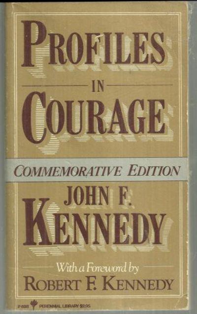 PROFILES IN COURAGE Commemorative Edition, Kennedy, Senator John F.