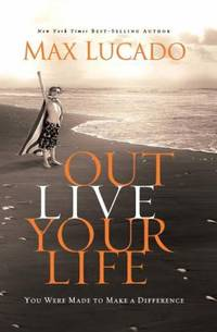 image of Outlive Your Life : You Were Made to Make a Difference
