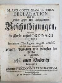 M. Aug. Gottl. Spangenbergs Declaration über die Zeither gegen uns ausgegangene...