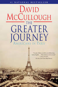 The Greater Journey: Americans in Paris by David McCullough