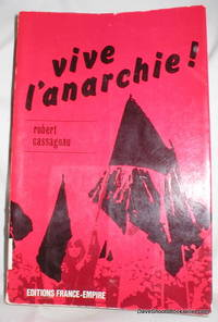Vive L'Anarchie by  Robert Cassagnau - Paperback - 1973 - from Dave Shoots, Bookseller and Biblio.com