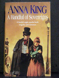 A Handful of Sovereigns by Anna King - Paperback - 2011 - from Booksalvation (SKU: 9780751548419BG5221)