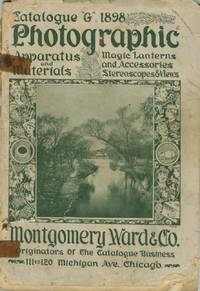 CATALOGUE G 1898, PHOTOGRAPHIC APPARATUS AND MATERIALS: MAGIC LANTERNS AND ACCESSORIES, STEREOSCOPES & VIEWS.; [cover title]