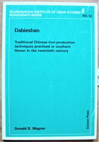 image of Dabieshan. Traditional Chinese Iron-Production Techniques Practised in Southern Henan in the Twentieth Century