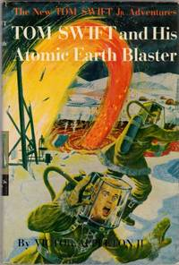 Tom Swift and His Atomic Earth Blaster (#5 in the Series) by Appleton II, Victor - 1954