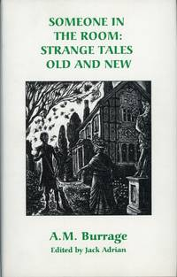 SOMEONE IN THE ROOM: STRANGE TALES OLD AND NEW. Edited by Jack Adrian