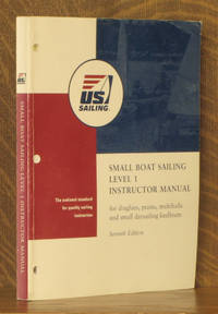 SMALL BOAT SAILING, LEVEL 1 INSTRUCTOR MANUAL