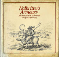 Halbritter's Armoury: An Introduction to the Secret Weapons of History