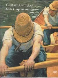 Gustave Caillebotte. Midt i impressionismen