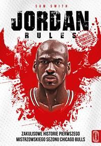 image of The Jordan rules: Zakulisowe historie pierwszego mistrzowskiego sezonu Chicago Bulls