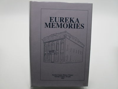 Eureka, Nevada.: Eureka County History Project. , 1993. 1st Edition.. Blue cloth, silver border and ...