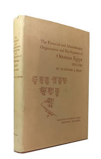 The Financial and Administrative Organization and Development of Ottoman Egypt, 1517-1798