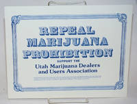 image of Repeal Marijuana Prohibition; Support the Utah Marijuana Dealers and Users Association [small window sign]