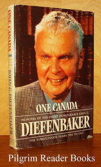 One Canada: Memoirs of the Right Honourable John G. Diefenbaker,  The Tumultuous Years 1962 to 1967.