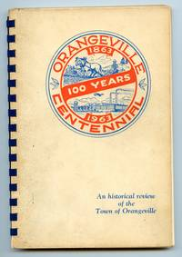 An Historical Review of the Town of Orangeville (Cover title: Orangeville Centennial 100 Years 1863 1963)