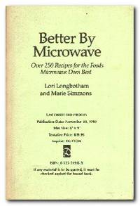 Better By Microwave Over 250 Recipes for the Foods Microwave Does Best