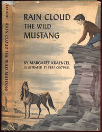 Rain Cloud: The Wild Mustang.; Illustrations by Pers Crowell