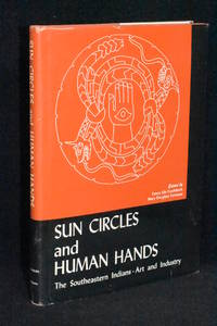 image of Sun Circles and Human Hands; The Southeastern Indians- Art and Industry