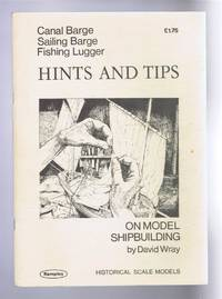 Canal Barge; Sailing Barge; Fishing Lugger - Hints and Tips on Model Shipbuilding (Or Shipmodellng Techniques with particular reference to Models in the Remploy Range)