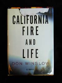 California Fire and Life by Don Winslow - Signed First Edition - 1999 - from Mutiny Information Cafe (SKU: 126366)