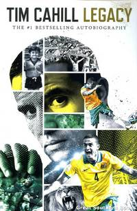 Legacy by  Tim Cahill - Paperback - First Edition - 2016 - from Great Southern Books (SKU: 6128)