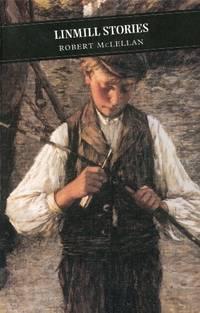 LINMILL STORIES by McLellan, Robert - 2001