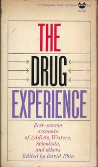 The Drug Experience First-person accounts of Addicts, Writers, Scientists, and Others