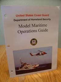 United States Coast Guard Department of Homeland Security Model Maritime Operations Guide