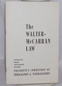 The Walter-McCarran law; extracts from testimony before President's Commission on Immigration & Naturalization