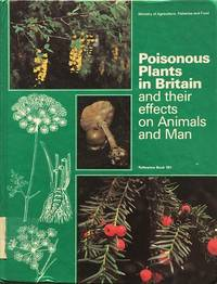 Poisonous plants in Britain and their effects on animals and man by  Anthony W.; foreword by Roy Mack  Marion R. & Johnson - Hardcover - MAFF reference book 161 - 1984 - from Acanthophyllum Books and Biblio.com