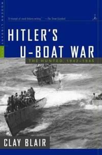 Hitler's U-Boat War Vol. 1 : The Hunted, 1942-1945
