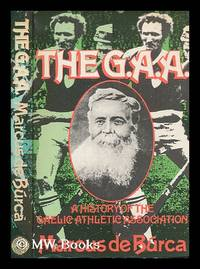 The GAA : a history / by Marcus de Búrca