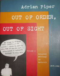 Out of Order, Out of Sight Selected Writings in Meta-Art 1968 - 1992 Volume I.