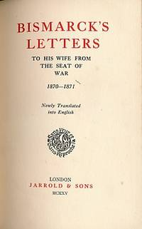 Bismarck's Letters to His Wife from the Seat of War 1870-1871