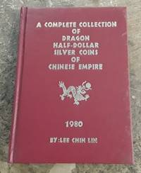 image of A Complete Collection of Dragon Half-Dollar Silver Coins of the Chinese  Empire